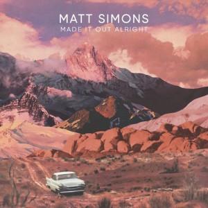 Matt Simons Made it Out Alright 912